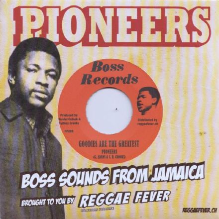 Pioneers - Goodies Are The Greatest / Pioneers - Doreen Girl (Boss Sounds / Reggae Fever) 7